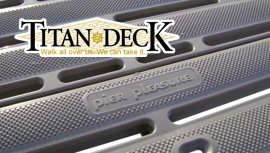 Titan Deck sufaces feature durability, UV protection and a 7 year limited warranty